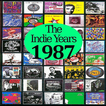 Various Artists - The Indie Years  : 1987 (Explicit)