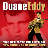 Duane Eddy - The Ultimate Collection - 125 Original Recordings