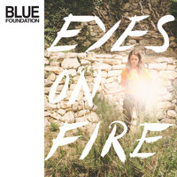 Blue Foundation - Eyes on Fire (Re-Work, Remix & Instrumentals)