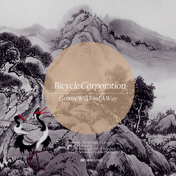 Bicycle Corporation - Groove Will Find A Way