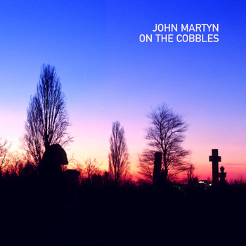 John Martyn - On the Cobbles