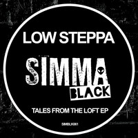 Low Steppa - Tales From The Loft EP