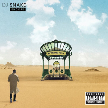 DJ Snake - Encore (Explicit)