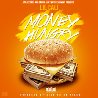 Lil Cali - Money Hungry (Explicit)