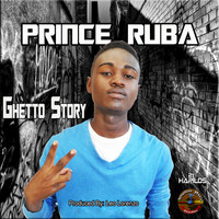 Prince Ruba - Ghetto Story - Single