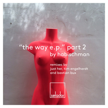 Habischman - The Way EP, Pt 2