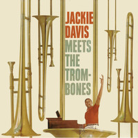 Jackie Davis - Meets the Trombones (Remastered)