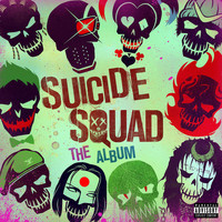 Various Artists - Suicide Squad: The Album (Explicit)