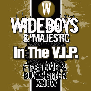 Wideboys & Majestic - In the V.I.P.
