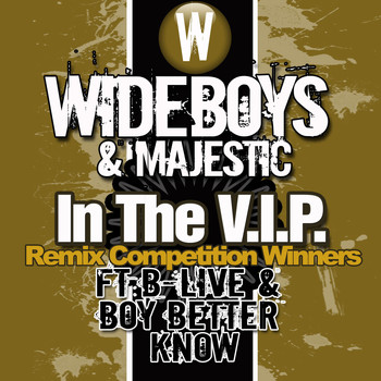 Wideboys & Majestic - In the V.I.P. (Remix Competition Winners)