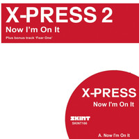 X-Press 2 - Now I'm On It