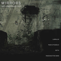 Mirrors - Deconstructed