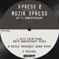 X-Press 2 - Muzik Xpress (20th Anniversary)