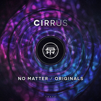 Cirrus - No Matter / Originals