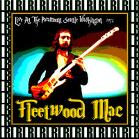 Fleetwood Mac - The Paramount, Seattle, Washington, March 10th, 1972  (Remastered, Live On Broadcasting)