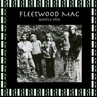 Fleetwood Mac - Eagles Auditorium, Seattle, January 17th, 1970 (Remastered, Live On Broadcasting)