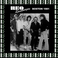 REO Speedwagon - Boston Garden, July 15th, 1981 (Remastered, Live On Broadcasting)