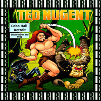 Ted Nugent - Cobo Hall, Detroit, September 3rd, 1982 (Remastered, Live On Broadcasting)