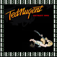 Ted Nugent - Detroit Radio Sessions, Michigan, 1995 (Remastered, Live On Broadcasting)