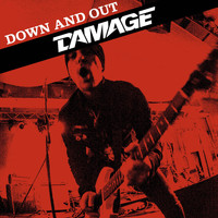 Damage - Down and Out