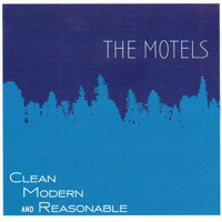 The Motels - Clean Modern and Reasonable