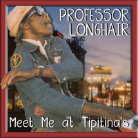 Professor Longhair - Meet Ya At Tipitina's