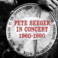 Pete Seeger - Pete Seeger Live