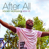 Volney Morgan & New-Ye - After All - Single