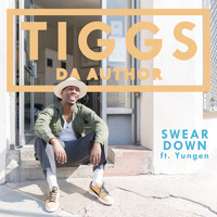 Tiggs Da Author feat. Yungen - Swear Down (Explicit)