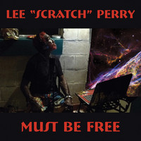 Lee Scratch Perry - Must Be Free