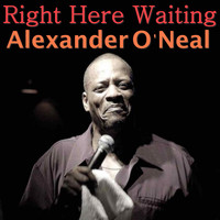 Alexander O'Neal - Right Here Waiting