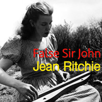 Jean Ritchie - False Sir John