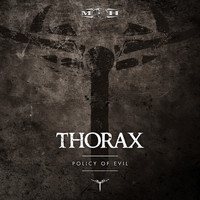 Thorax - Policy of Evil