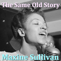 Maxine Sullivan - The Same Old Story