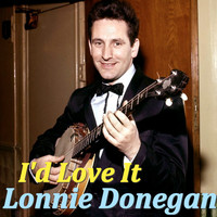 Lonnie Donegan - I'd Love It