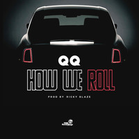 QQ - How We Roll