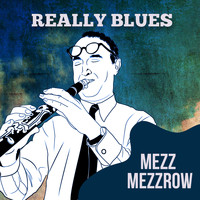 Mezz Mezzrow - Really Blues