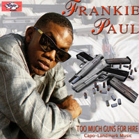 Frankie Paul - Too Much Guns For Hire - Single