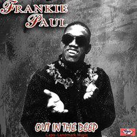 Frankie Paul - Out in the Deep - Single