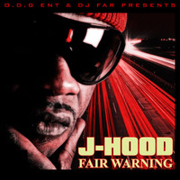 J-Hood - Fair Warning (Explicit)
