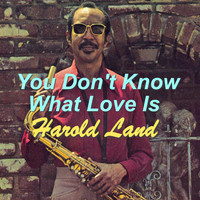 Harold Land - You Don't Know What Love Is
