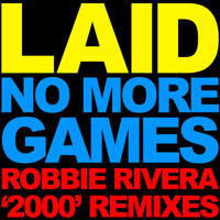 Laid - No More Games (Robbie Rivera '2000' Remixes)