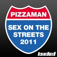 Pizzaman - Sex On the Streets 2011