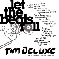 Tim Deluxe - Let the Beats Roll (feat. Simon Franks)