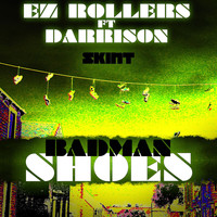 EZ Rollers - Badman Shoes (feat. Darrison)