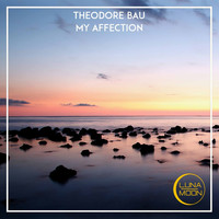 Theodore Bau - My Affection