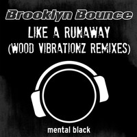 Brooklyn Bounce - Like a Runaway (Wood Vibartionz Remixes)
