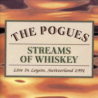 The Pogues - Streams of Whiskey - Live In Leysin, Switzerland 1991 (Explicit)