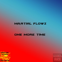 Martial Flowz - One More Time