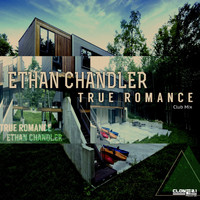 Ethan Chandler - True Romance (Club Mix)